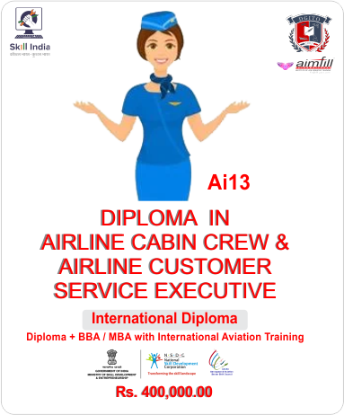 AI13 7* INTERNATIONAL AIR CABIN CREW + AIRLINE CUSTOMER CARE EXECUTIVE WITH NSDC GOVERNMENT OF INDIA CERTIFICATION