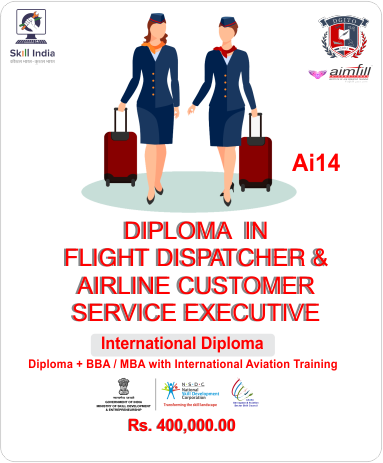 AI14 7* INTERNATIONAL FLIGHT DISPATCHER + AIRLINE CUSTOMER CARE EXECUTIVE WITH NSDC GOVERNMENT OF INDIA CERTIFICATION