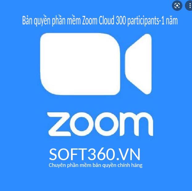 Phần mềm Zoom Cloud 300 participants-1 năm